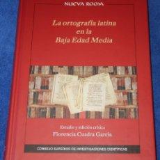 Libros de segunda mano: LA ORTOGRAFÍA LATINA EN LA BAJA EDAD MEDIA - FLORENCIA CUARDA GARCÍA - NUEVA ROMA - CSIC (2018). Lote 213758762