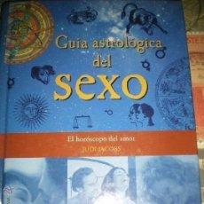 Libros de segunda mano: GUIA ASTROLOGICA DEL SEXO, EL HOROSCOPO DEL AMOR /POR: JUDI JACOBS. Lote 213765431