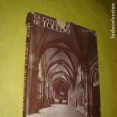 Libros de segunda mano: LA CATEDRAL DE TOLEDO. J. GUDIOL RICART. ILUSTRADO. SIN FECHA.. Lote 213772086