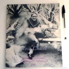 Libros de segunda mano: ROSA CHACEL LIBRO - PREMIO NACIONAL DE LAS LETRAS ESPAÑOLAS - BIOGRAFÍA ETC ESCRITORA - FOTOS - 1987. Lote 213797293