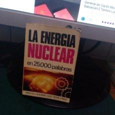 Libros de segunda mano: LA ENERGÍA NUCLEAR EN 25000 PALABRAS 8. Lote 213828287