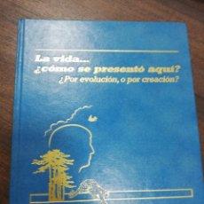 Libros de segunda mano: LA VIDA.. ¿ COMO SE PRESENTO AQUI?. ¿ POR EVOLUCION , O POR CREACION?,.. Lote 213856080