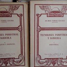 Libros de segunda mano: DOS TOMOS TECNOLOGIA INDUSTRIAL Y AGRICOLA. Lote 213868102