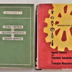 Libros de segunda mano: PRIMER Y SEGUNDO CENTENAR DE PEQUEÑAS INDUSTRIAS Y TRABAJOS MANUALES - IGNACIO PUIG - DOS TOMOS. Lote 213878095