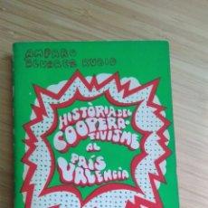 Livros em segunda mão: HISTÒRIA DEL COOPERATIVISME AL PAÍS VALENCIÀ - AMPARO ALVAREZ RUBIO. Lote 213875148