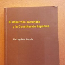 Livres d'occasion: EL DESARROLLO SOSTENIBLE Y LA CONSTITUCIÓN ESPAÑOLA. MAR AGUILERA VAQUÉS. EDITORIAL ATELIER. Lote 213884908