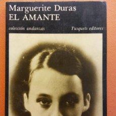 Libros de segunda mano: EL AMANTE. MARGUERITE DURAS. TUSQUETS EDITORES. Lote 213888920