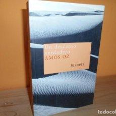 Libros de segunda mano: UN DESCANSO VERDADERO / AMOS OZ / ED.SIRUELA. Lote 213927163