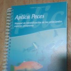 Libros de segunda mano: APLICA PECES. MANUAL DE IDENTIFICACIÓN DE LAS PRINCIPALES ESPECIES PESQUERAS. Lote 213931665