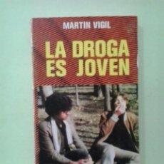Libros de segunda mano: LMV - LA DROGA ES JOVEN. MARTÍN VIGIL. Lote 213931830