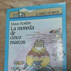 Libros de segunda mano: LA MONEDA DE CINCO MARCOS - KLAUS KORDON. Lote 213931977