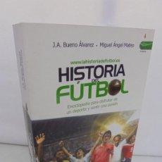 Libros de segunda mano: HISTORIA DEL FUTBOL. J.A. BUENO ALVAREZ. MIGUEL ANGEL MATEO. EDITORIAL EDAF 2010.. Lote 213935423