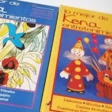 Libros de segunda mano: G-24 LIBRO LOTE DOS LIBRO LO MEJOR DE KENA ENTRETENIMIENTOS LABORES INFANTILES Y TECNICAS CREATIVAS. Lote 213986057