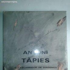 Libros de segunda mano: ANTONI TÀPIES O L' ESCARNIDOR DE DIADEMES 1986 TEXTO FRANCESC VICENS 3ª EDICIÓN POLÍGRAFA. Lote 213994912