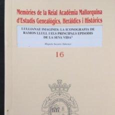Libros de segunda mano: LULLIANAE IMAGINES: LA ICONOGRAFIA DE RAMON LLULL I ELS PRINCIPALS EPISODIS DE LA SEVA VIDA, SACARES. Lote 214005713