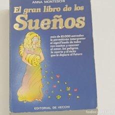 Livros em segunda mão: EL GRAN LIBRO DE LOS SUEÑOS, ANNA MONTESCHI, EDITORIAL DE VECCHI, 1990. Lote 214026027