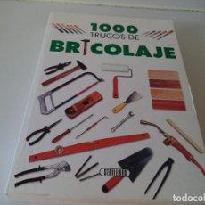 Libros de segunda mano: LIBRO.1000 TRUCOS DE BRICOLAJE.. Lote 214027120
