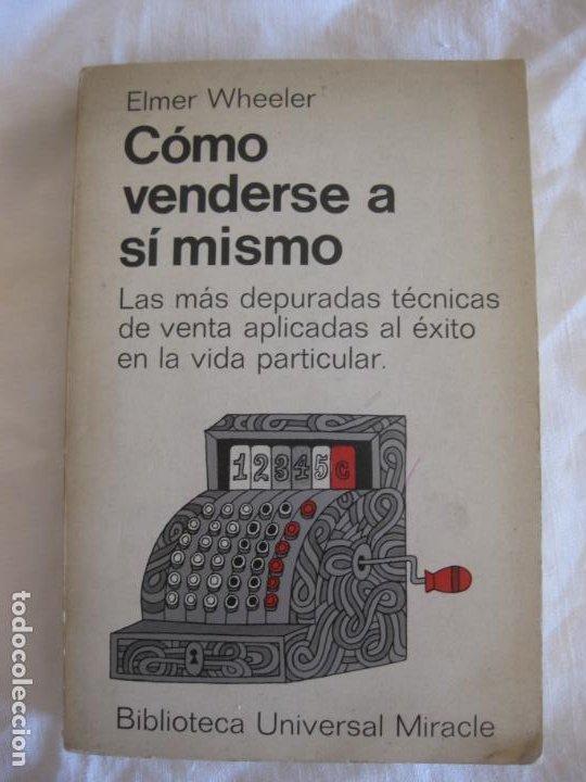 ELMER WHEELER. COMO VENDERSE A SI MISMO, BIBLIOTECA UNIVERSAL MIRACLE 1967. (Libros de Segunda Mano - Pensamiento - Otros)