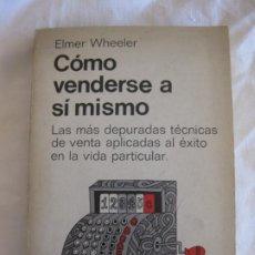 Libros de segunda mano: ELMER WHEELER. COMO VENDERSE A SI MISMO, BIBLIOTECA UNIVERSAL MIRACLE 1967.. Lote 214046516