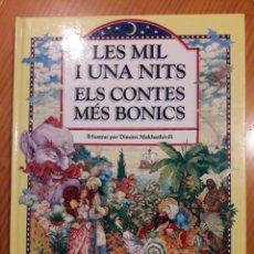 Libros de segunda mano: LES MIL I UNA NITS ELS CONTES MES BONICS ILUSTRA DIMITRI MAKHASHIVILI MIL Y UNA NOCHES EN CATALAN. Lote 214056317