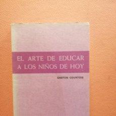 Livres d'occasion: EL ARTE DE EDUCAR A LOS NIÑOS DE HOY. GASTON COURTOIS. SOCIEDAD DE EDUCACIÓN ATENAS. Lote 214098896