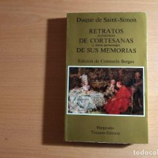 Libros de segunda mano: RETRATOS PROUSTIANOS DE CORTESANAS. DUQUE DE SAINT-SIMON. EDICIÓN CONSUELO BERGES. TUSQUETS.. Lote 214143111