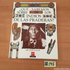 Libros de segunda mano: QUE SABEMOS SOBRE LOS INDIOS DE LAS PRADERAS. Lote 214180311