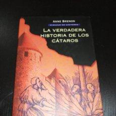 Livres d'occasion: ANNE BRENON - LA VERDADERA HISTORIA DE LOS CATAROS. Lote 214228342