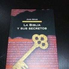 Livres d'occasion: JUAN ARIAS - LA BIBLIA Y SUS SECRETOS. Lote 214228380