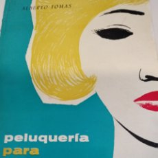 Libros de segunda mano: LIBRO DEL PELUQUERO.ALBERTO THOMAS 1961. Lote 214282131