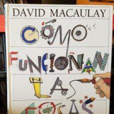 Libros de segunda mano: COMO FUNCIONAN LAS COSAS - DAVID MACAULAY. Lote 214289687