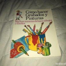 Libros de segunda mano: COMO HACER GRABADOS Y PINTURAS - MUCHAS MANERAS DE HACER DIBUJOS Y DISEÑOS - ED. PLESA. Lote 214291753