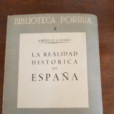 Libri di seconda mano: LA REALIDAD HISTÓRICA DE ESPAÑA. AMÉRICO CASTRO. EDITORIAL PORRUA1973. Lote 214289580