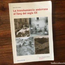 Libros de segunda mano: LA TRANSHUMANCIA ANDORRANA AL LLARG DEL SEGLE XX. IGNASI ROS. ED. ALTA FULLA.. Lote 214303331