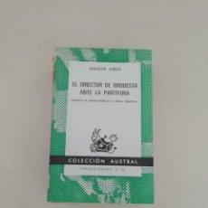 Libros de segunda mano: EL DIRECTOR DE ORQUESTA ANTE LA PARTITURA. Lote 214312861
