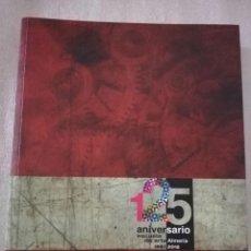 Libros de segunda mano: 125 ANIVERSARIO ESCUELA DE ARTE DE ALMERÍA 1887-2012. Lote 214324165