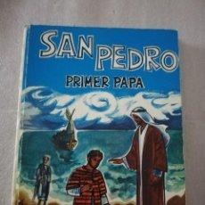 Libros de segunda mano: SAN PEDRO, PRIMER PAPA - ISABEL FLORES/ED. VILAMALA. Lote 214325158