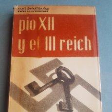 Libros de segunda mano: SALUDO FRIEDLÄNDER PIO XII Y EL III REICH PRIMERA EDICIÓN 1965 EDITORIAL NOVA TERRA. Lote 214325705