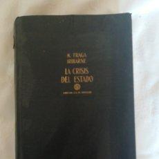 Libros de segunda mano: LA CRISIS DEL ESTADO MANUEL FRAGA IRIBARNE. Lote 214339300