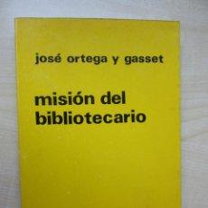 Libros de segunda mano: LA MISIÓN DEL BIBLIOTECARIO AUTOR JOSÉ ORTEGA Y GASSET. Lote 214357352