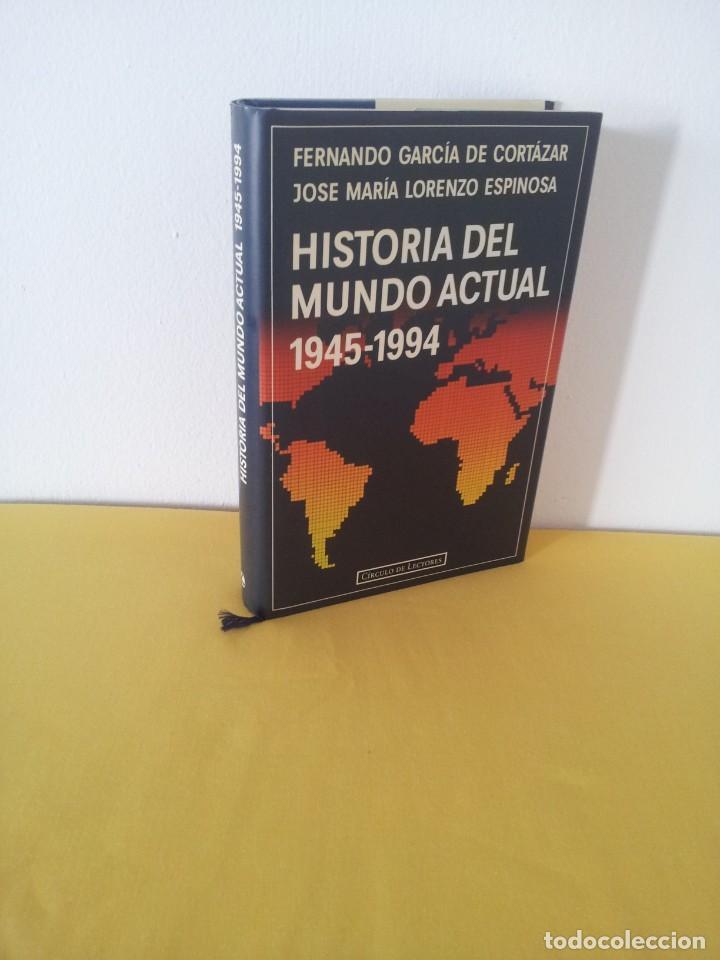 FERNANDO GARCIA CORTAZAR Y JOSE MARIA LORENZO ESPINOSA - HISTORIA DEL MUNDO ACTUAL 1945-1994 (Libros de Segunda Mano - Historia - Otros)