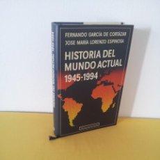Libros de segunda mano: FERNANDO GARCIA CORTAZAR Y JOSE MARIA LORENZO ESPINOSA - HISTORIA DEL MUNDO ACTUAL 1945-1994. Lote 214400295