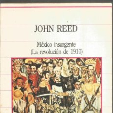 Libros de segunda mano: JOHN REED. MEXICO INSURGENTE (LA REVOLUCION E 1910). SARPE. Lote 214400385