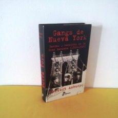 Libros de segunda mano: HERBERT ASBURY - GANGS DE NUEVA YORK, BANDAS Y BANDIDOS EN LA GRAN MANZANA(1800-1925) - EDHASA. Lote 214400582