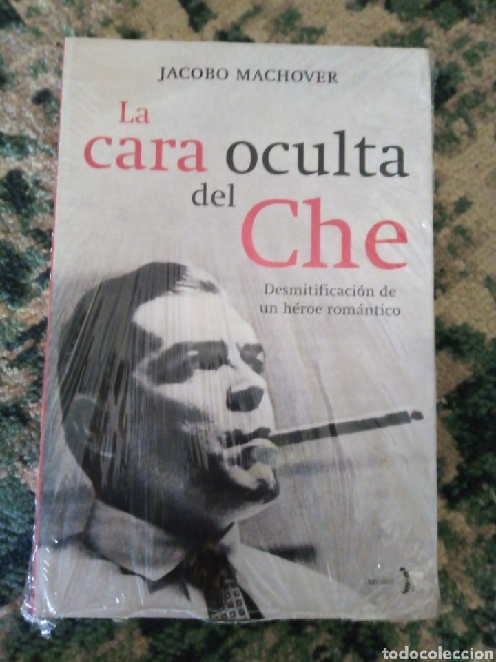 LA CARA OCULTA DEL CHE. JACOBO MACHOVER (Libros de Segunda Mano - Historia - Otros)