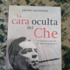 Libros de segunda mano: LA CARA OCULTA DEL CHE. JACOBO MACHOVER. Lote 214400990