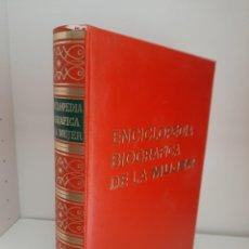Libros de segunda mano: ENCICLIPEDIA BIOGRAFICA DE LA MUJER, PRIMER VOLUMEN, A-H, HISTORIA / HISTORY, GARRIGA, 1967. Lote 214401403