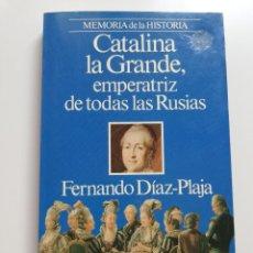 Libros de segunda mano: CATALINA LA GRANDE, EMPERATRIZ DE TODAS LAS RUSIAS (FERNANDO DÍAZ - PLAJA). Lote 214427568
