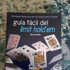 Libros de segunda mano: GUÍA FÁCIL DEL LIMIT HOLD'EM. BYRON JACOBS. POKER. Lote 214455900