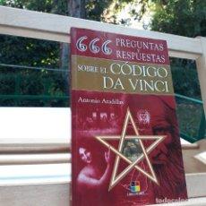 Libros de segunda mano: 666 PREGUNTAS Y RESPUESTAS SOBRE EL CÓDIGO DA VINCI / ANTONIO ARADILLAS / LIBRO-HOBBY / 2004. Lote 214470536
